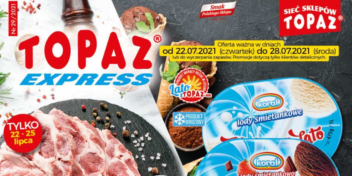 TOPAZ: Gazetka TOPAZ Express 2021-07-22