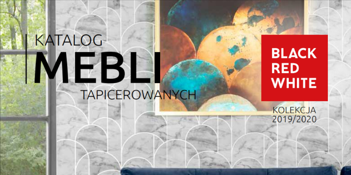 Black Red White: Katalog - Meble tapicerowane 2019-03-01