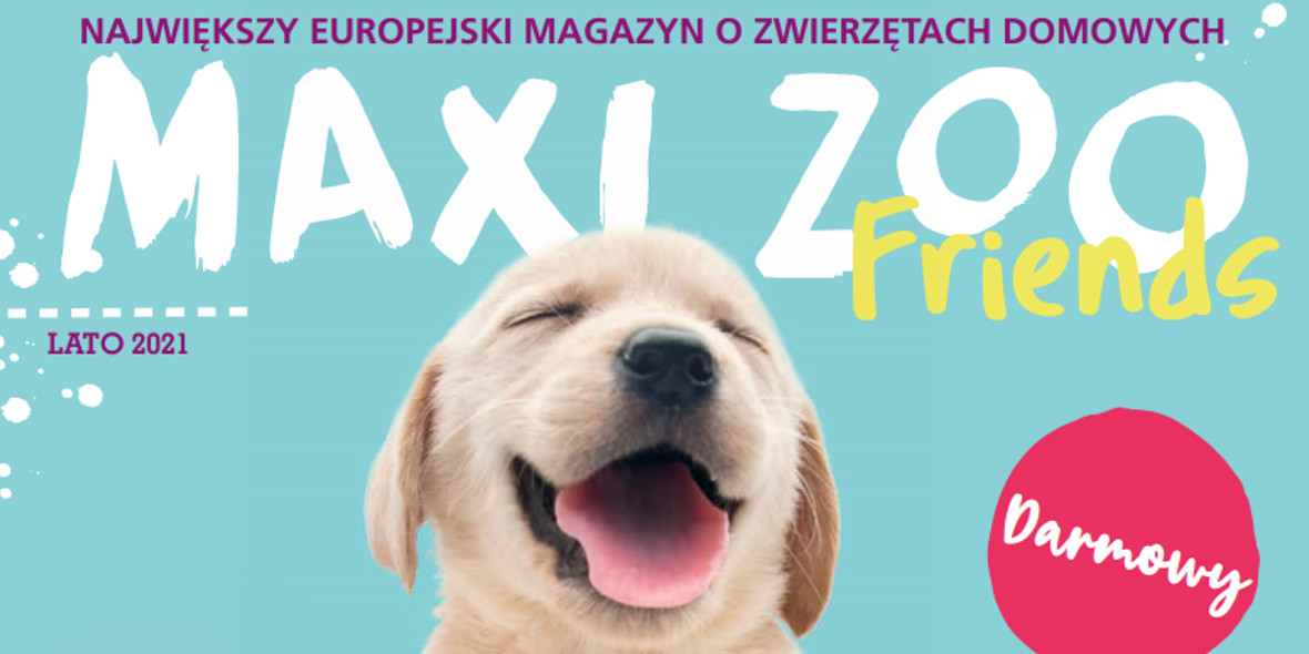 Maxi Zoo: Gazetka Maxi Zoo - Friends 2021-05-18